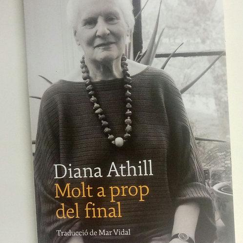 Molta a prop del final (Diana Athill)