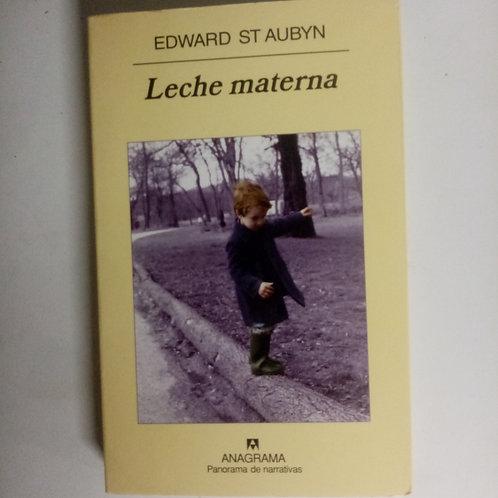 Leche materna (Edward ST Aubyn)