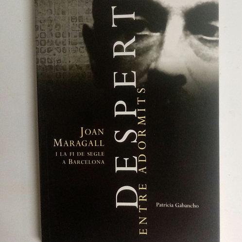 Despert entre adormits (Joan Maragall)