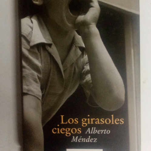 Los girasoles ciegos (Alberto Méndez)