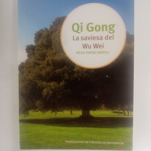 Qi Gong. La saviesa del We Wei (Neus Pintat Mateu)