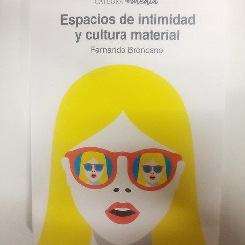 Espacios de intimidad y cultura material (Fernando Broncano)