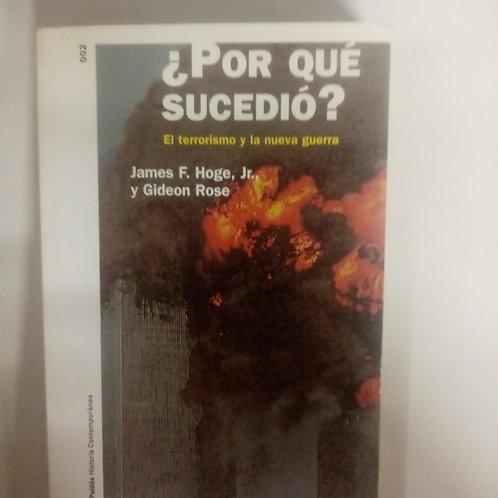 ¿Por qué sucedió? El terrorismo y la nueva guerra (James F. Hoge - Gideon Rose)
