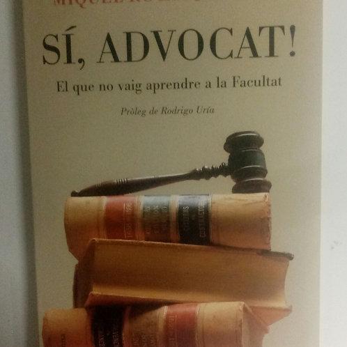 Sí, advocat! (Miquel Roca I Junyent)