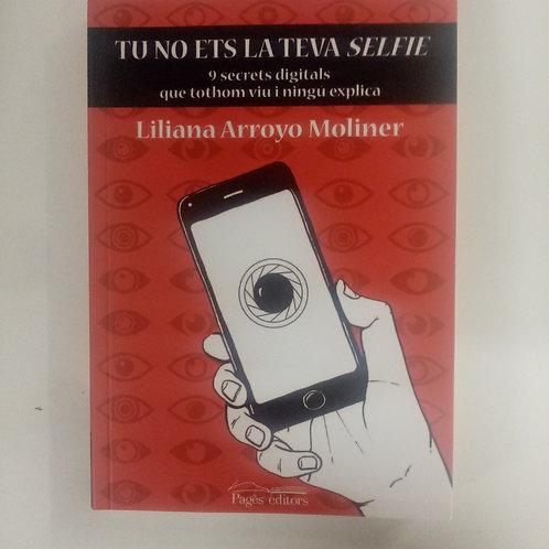 Tu no ets la teva selfie (Liliana Arroyo Moliner)