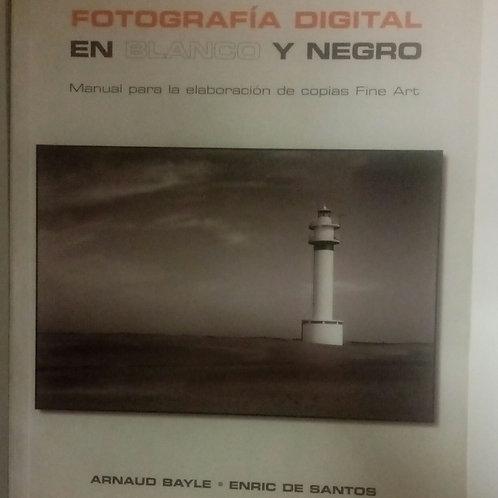 Fotografía digital en blanco y negro ( Arnaud Bayle- Enriic de Santos)
