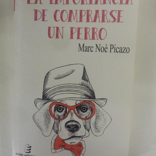 La importancia de comprarse un perro (Marc Noé Picazo)