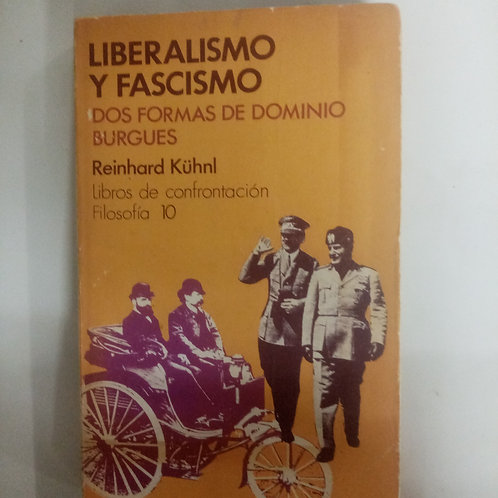 Liberalismo y fascismo. Dos formas de dominio burgues (Reinhard Kühnl)