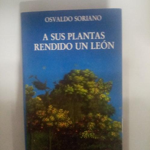A sus plantas rendido un león (Osvaldo Soriano)