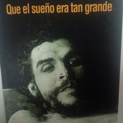 Que el sueño era tan grande (Juan Ignacio Siles del Valle)