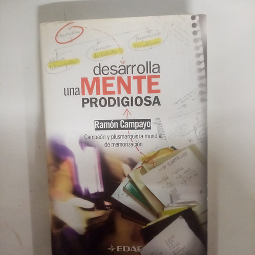 Desarrolla una mente prodigiosa (Ramón Campayo)