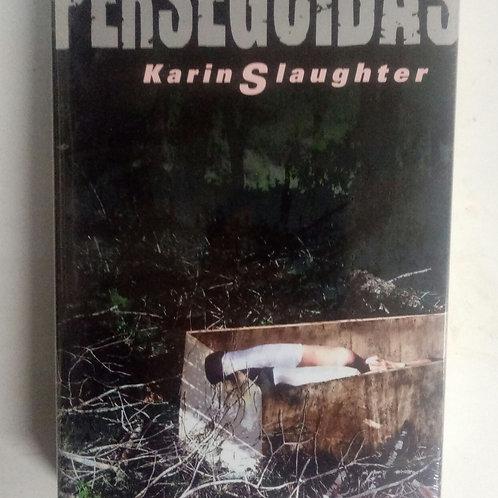 Perseguidas (Karin Slaughter)