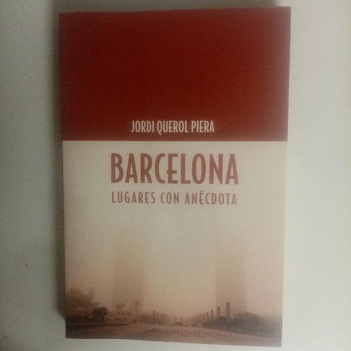 Barcelona. Lugares con anécdota (Jordi Piera)