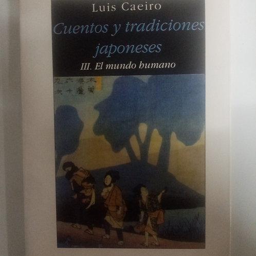 Cuentos y tradiciones japonesas. III El mundo humano (Luis Caeiro)
