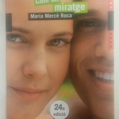 Com un mirathe (Maria Merce Roca)