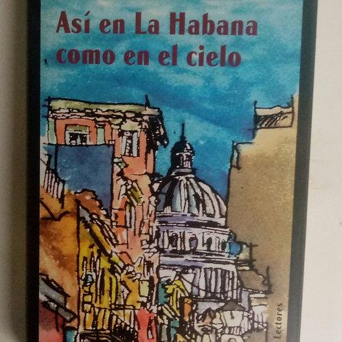 Así en la Habana como en el cielo (J. J. Armas Marcelo)