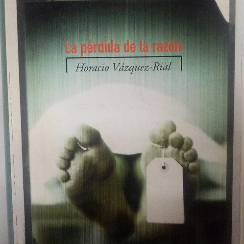 La pérdida de la razón (Horacio Vázquez-Rial)