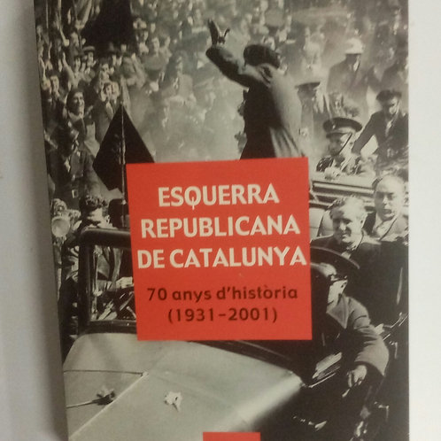 Esquerra republicans de catalunya. 79 anys d', historia (1931-2001)