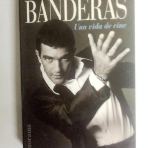 Antonio Banderas. Una vida de cine (Ana oliva)