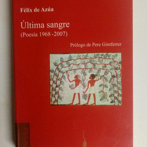 Última sangre. Poesía 1968-2007 (Félix de Azúa)