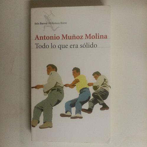 Todo lo que era sólido (Antonio Muñoz Molina)