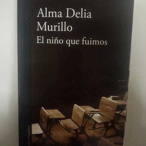 El niño que fuimos (Alma Delia Murillo)