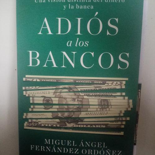Adiós a los bancos (Miguel Ángel Fernández Ordóñez)