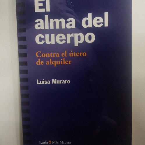 El alma del cuerpo. Contra el útero de alquiler (Luis Muraro)
