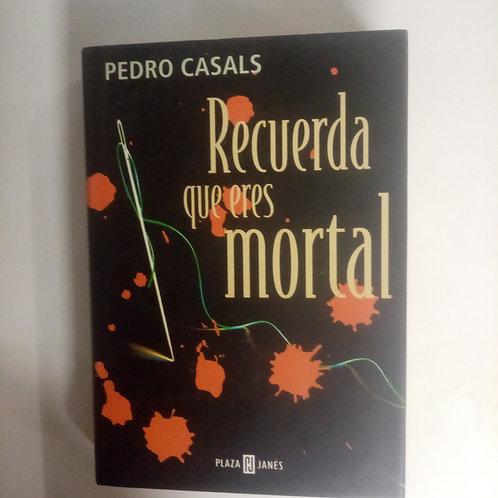 Recuerda que eres mortal (Pedro Casals)