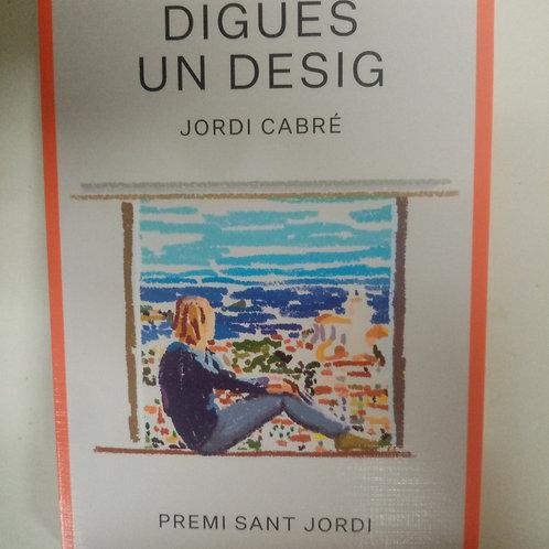 Digues un Desig (Jordi Cabré)