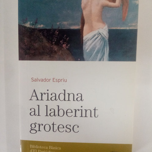 Ariadna al laberint grotesc (Salvador Espriu)