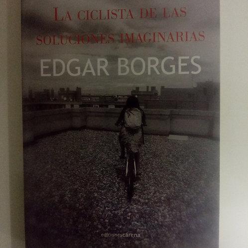 La ciclista de las soluciones imaginarias (Edgar Borges)