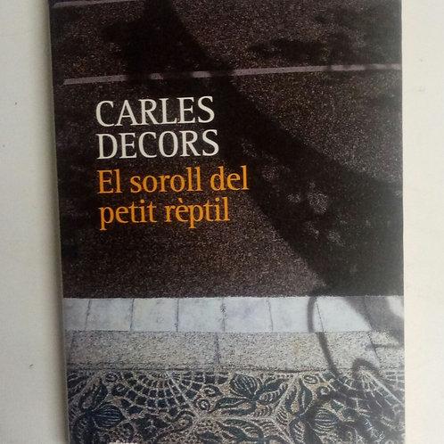 El soroll del petit reptil (Carles Decors)