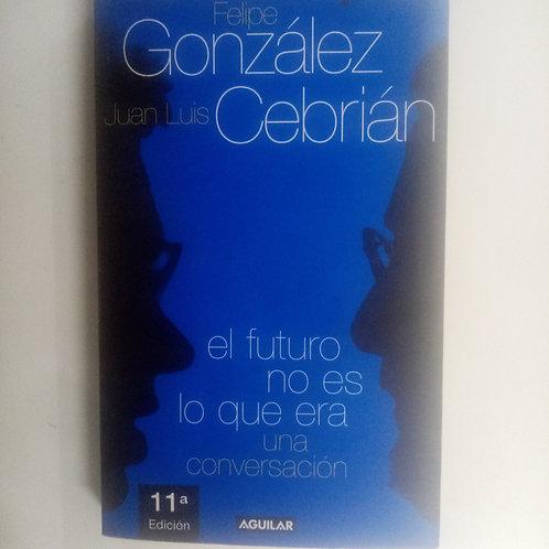 El futuro no es lo que era conversación (Felipe González)