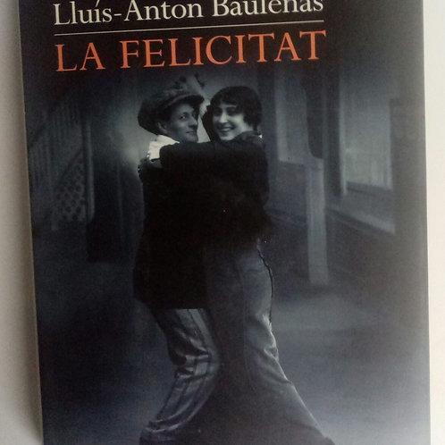 La felicitat (Lluís-Anton Baulenas)