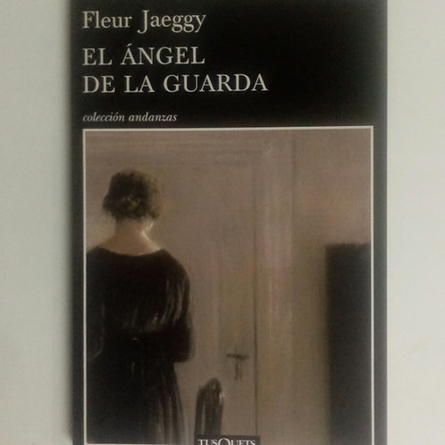 El ángel de la guardia (Fleur Jaeggy)