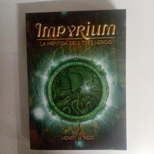Impyrium. La mentida dels tres herois (Henry H. Neff)