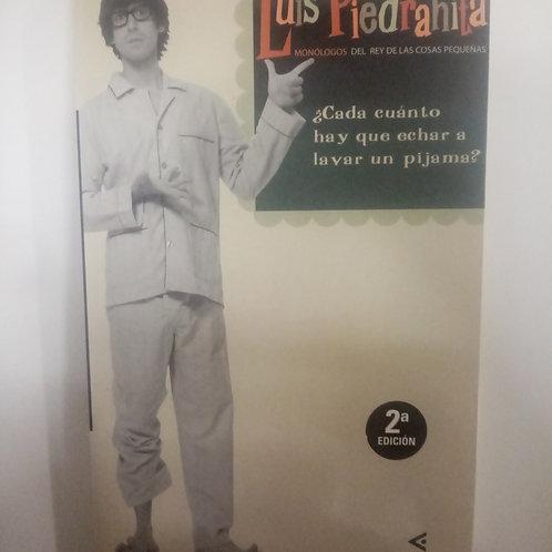 Luis Piedrahita. Monólogos del rey de las cosas pequeñas