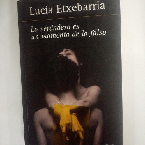Lo verdadero es un momento de lo falso (Lucía Etxebarria)