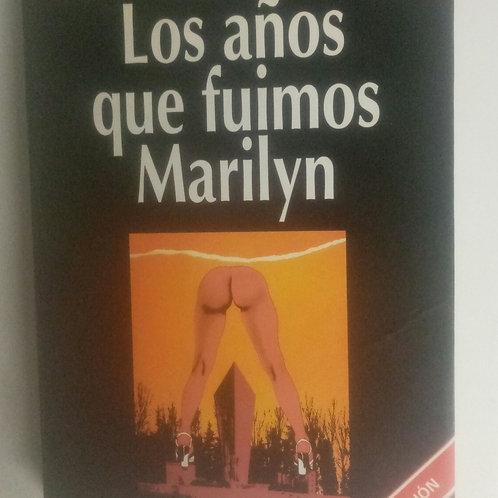 Los años que fuimos Marilyn (J. J. Armas Marcelo)