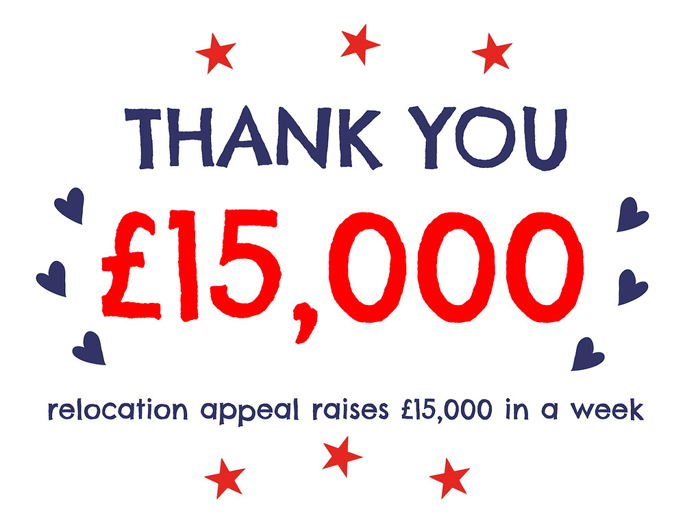 Thank you £15,000 relocation appeal raises £15,00 in a week