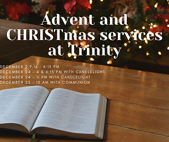 Advent and CHRISTmas services at Trinity