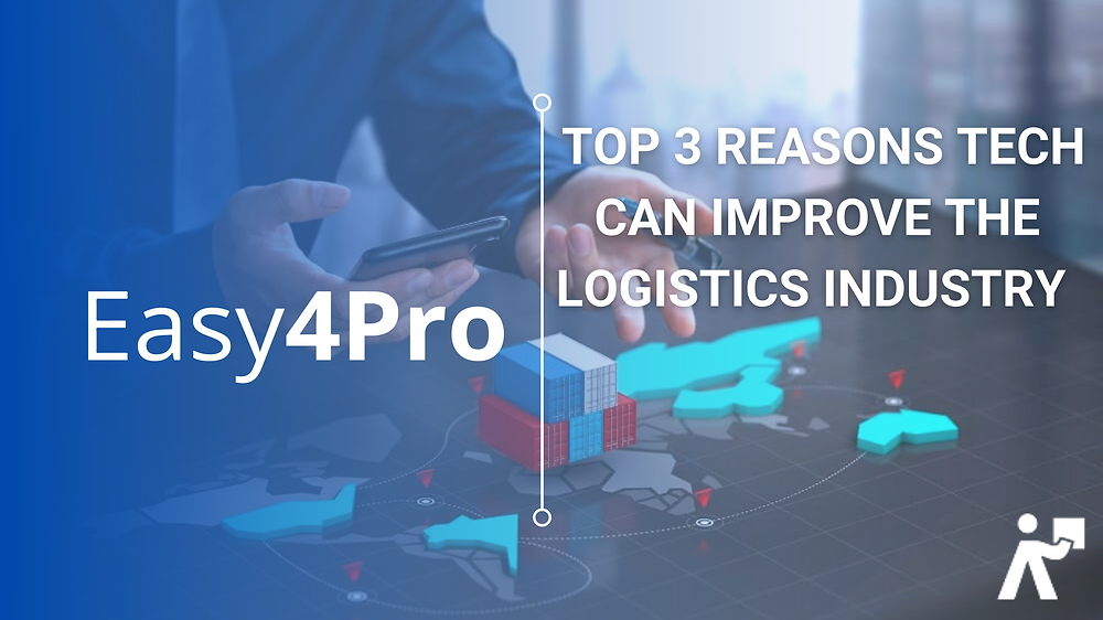 The 3 main reasons why technology has the potential to improve the logistics industry