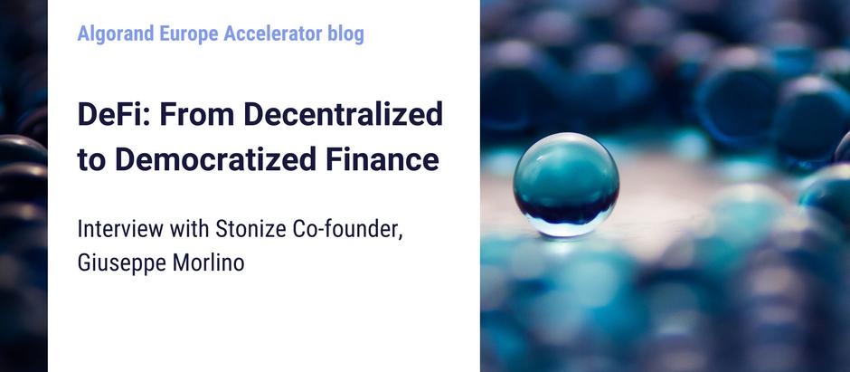 DeFi: From Decentralized to Democratized Finance - Stonize Co-founder, Giuseppe Morlino Interview