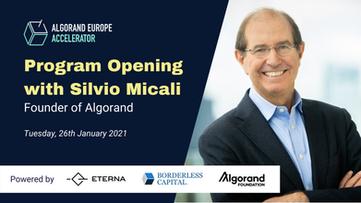 Program Opening with Silvio Micali, Founder of Algorand - Algorand Europe Accelerator