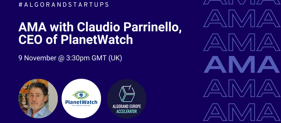 AMA with Claudio Parrinello, CEO of PlanetWatch - 9th November
