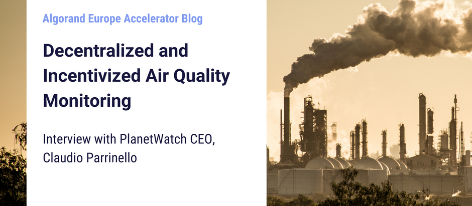 Decentralized & Incentivized Air Quality Monitoring - PlanetWatch CEO, Claudio Parrinello Interview