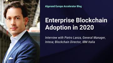 Enterprise Blockchain Adoption in 2020 - Interview with Pietro Lanza of Intesa and IBM Italia