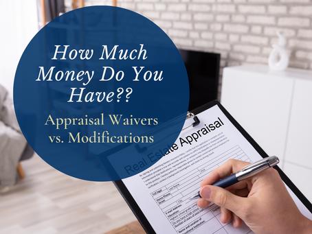 Appraisal Waiver vs. Modification