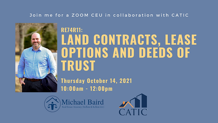 RE74R11: Land Contracts, Lease Options and Deeds of Trust